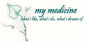 my medicine what i like, what i do, what i dream of